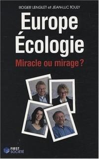 Europe Ecologie : Miracle ou mirage ?