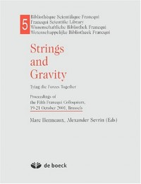 Strings and gravity. Tying the forces together, Proceedings of the 5th Francqui Colloquium, 19-21 October 2001, Brussels