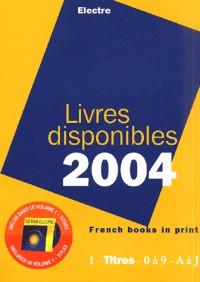 Livres disponibles 2004 : Auteurs-Titres, 4 volumes (1Cédérom)