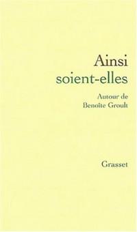 Ainsi soient-elles : Autour de Benoîte Groult