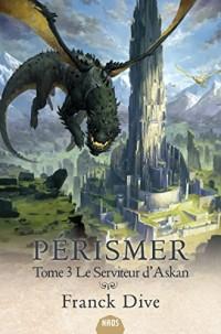 Pérismer, Tome 3 : Le serviteur d'Askan