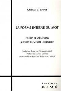 La forme interne du mot : Etudes et variations sur des thèmes de Humboldt