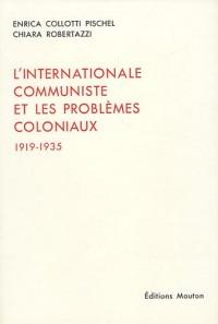 L'Internationale communiste et les problèmes coloniaux, 1919-1935