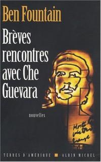Brèves rencontres avec Che Guevara