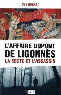 L'Affaire Dupont de Ligonnès: La secte et l'assassin
