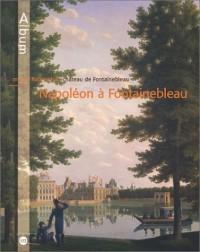 Napoléon à Fontainebleau