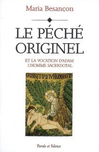 Le péché originel : Et la vocation d'Adam l'homme sacerdotal