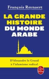 La Grande histoire du monde arabe [Poche]