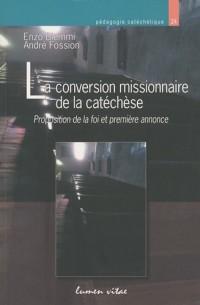 La conversion missionnaire de la catéchèse : Proposition de la foi et première annonce