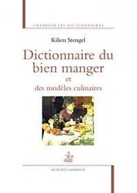 Dictionnaire du bien manger et des modèles culinai