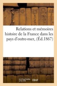 Relations et Memoires Outre Mer  ed 1867