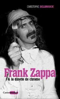 Frank Zappa & la Dinette de Chrome