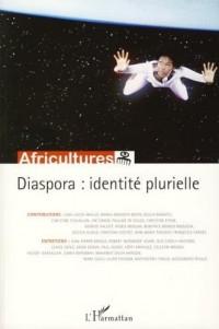 Africultures, N° 72 : Diaspora : Identité plurielle