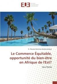 Le Commerce Équitable, opportunité du bien-être en Afrique de l'Est?: Ière Partie