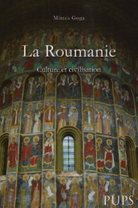 La Roumanie : Culture et civilisation