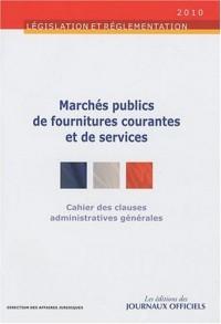 Cahier des clauses administratives générales des marchés publics de fournitures courantes et de services - Brochure 1016