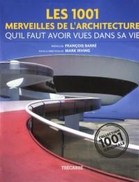Les 1001 Merveilles de l'architecture: qu'il faut avoir vues dans sa vie