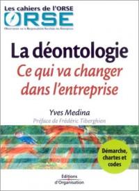 La Déontologie : Ce qui va changer dans l'entreprise