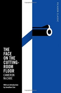 The Face on the Cutting-Room Floor : Picador Classic