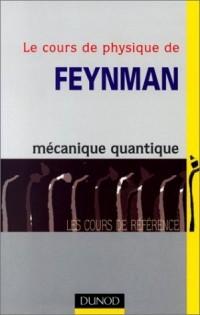 Le Cours de physique de Feynman, tome 3 : Mécanique quantique
