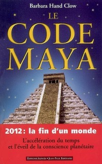 Le code Maya: 2012, la fin d'un monde
