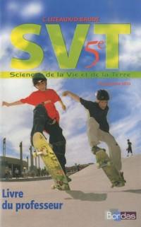 Sciences de la Vie et de la Terre 5e : Livre du professeur, programme 2010