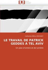 Le travail de Patrick Geddes à Tel Aviv : Un plan d'ombre et de lumière