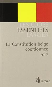 Code essentiel - La Constitution belge coordonnée - De gecoördineerde belgische Grondwet