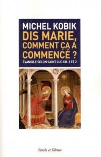 Dis, Marie comment ça a commencé ?