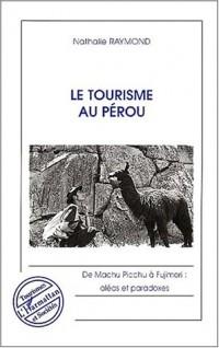 Tourisme au perou (le) de machu picchu a fujimori : aleas et paradoxes