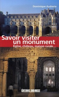 Savoir visiter un monument : Eglise Château Maison rurale