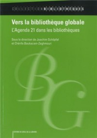 Vers la bibliothèque globale : L'Agenda 21 dans les bibliothèques