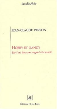Hobby et Dandy : Sur l'art dans son rapport à la société