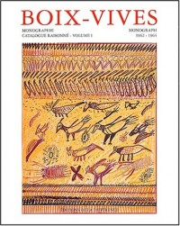 Catalogue Raisonné, Anselme Boix-Vives 1962-1964, tome 1