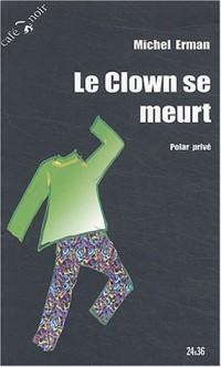 Le clown se meurt