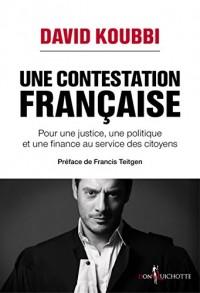 Une contestation française. Pour une justice, une politique et une finance au service des citoyens