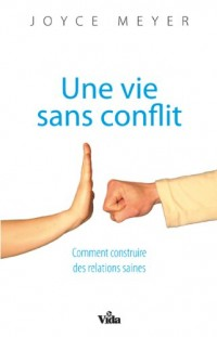 Une vie sans conflit : Comment construire des relations saines