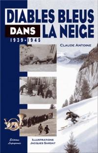 Diables Bleus Dans la Neige 1939-1945