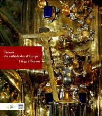 Trésors des cathédrales d'Europe : Liège à Beaune