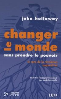Changer le monde sans prendre le pouvoir