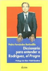 Diccionario para entender a Rodríguez, el progre