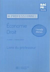 Economie Droit 1e Bac Pro : Livre du professeur