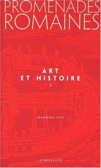 Promenades romaines, Tome 1 : Art et histoire
