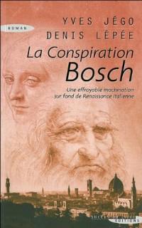 Conspiration de Bosch (la)