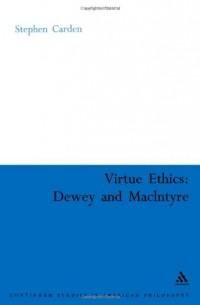 Virtue Ethics: Dewey And Macintyre