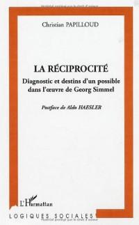 La réciprocité : Diagnostic et destins d'un possible dans l'oeuvre de Georg Simmel
