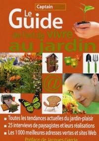 Le Guide de l'art de vivre au jardin : Toutes les tendances actuelles du jardin-plaisir, Les 1000 meilleures adresses vertes et sites Web