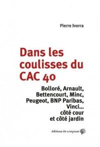 Dans les coulisses du CAC 40 : Bolorré, Arnault, Bettencourt, Minc, Peugeot, BNP Paribas, Vinci...côté cour et côté jardin
