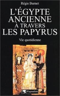 L'Egypte ancienne à travers les papyrus : Vie quotidienne