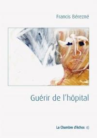 Guérir de l'hôpital